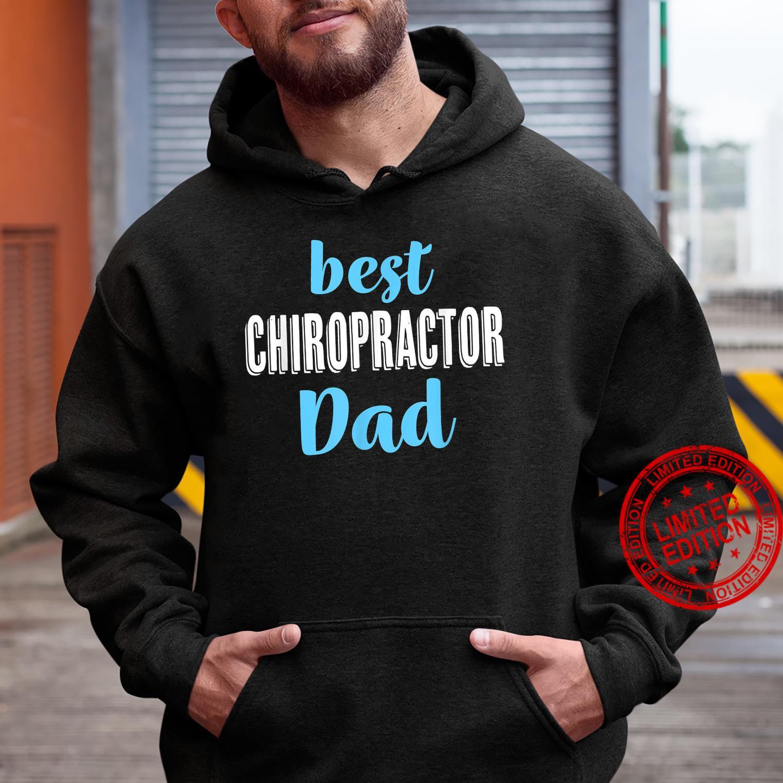 Best Chiropractor Dad From Daughter Son Shirt hoodie