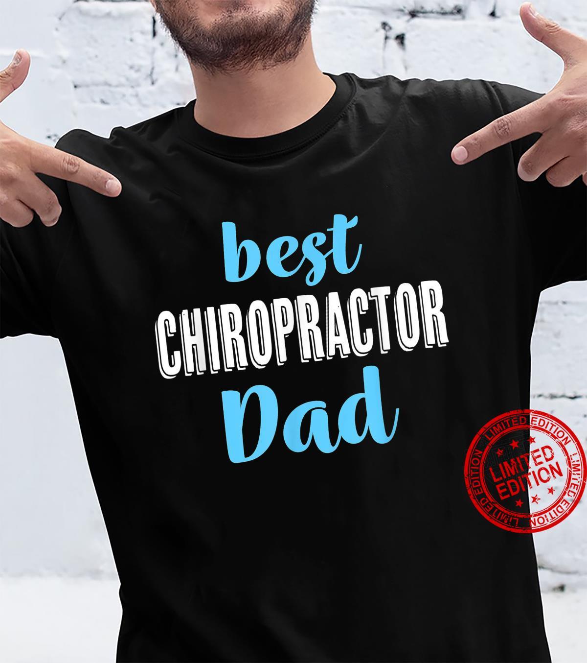 Best Chiropractor Dad From Daughter Son Shirt
