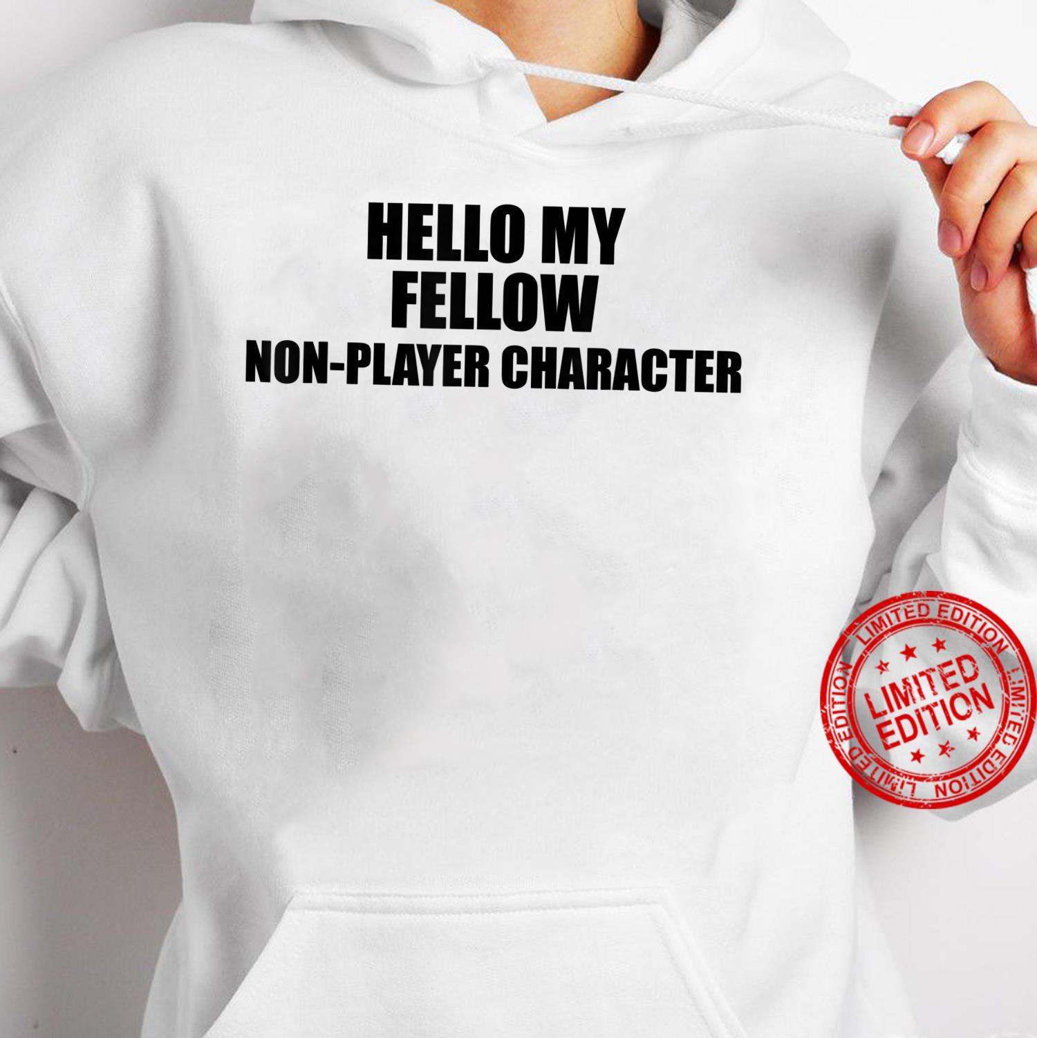 Epic Threadz NPC Meme Hello My Fellow NonPlayer Character Shirt hoodie