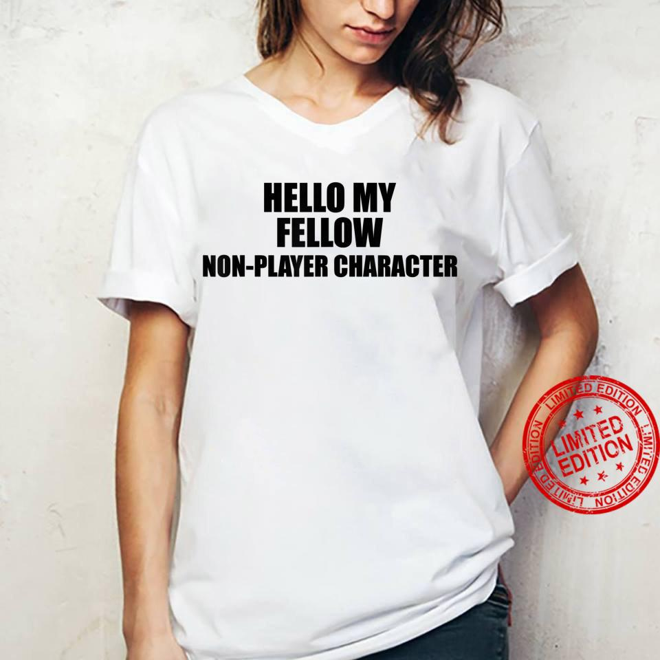 Epic Threadz NPC Meme Hello My Fellow NonPlayer Character Shirt ladies tee