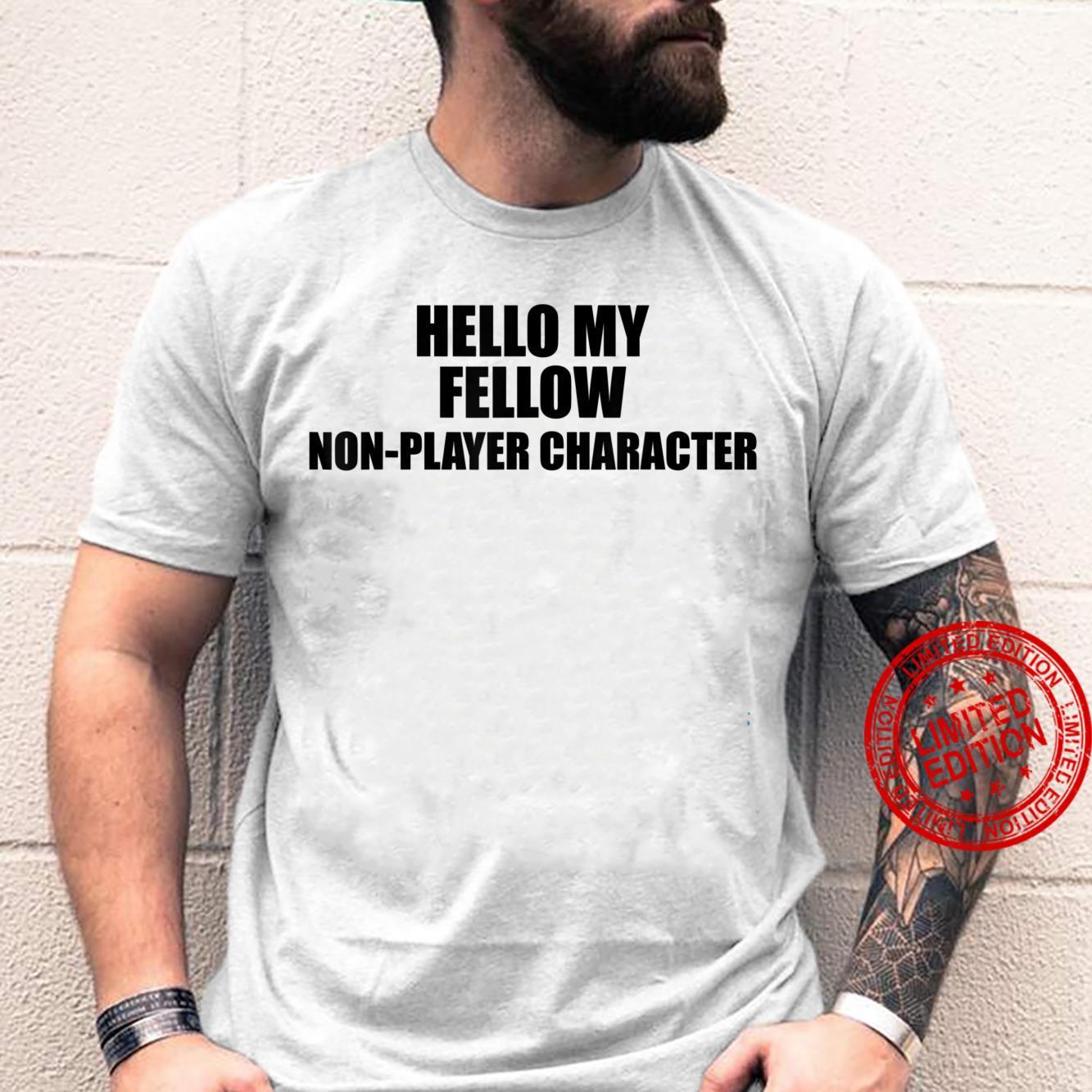 Epic Threadz NPC Meme Hello My Fellow NonPlayer Character Shirt