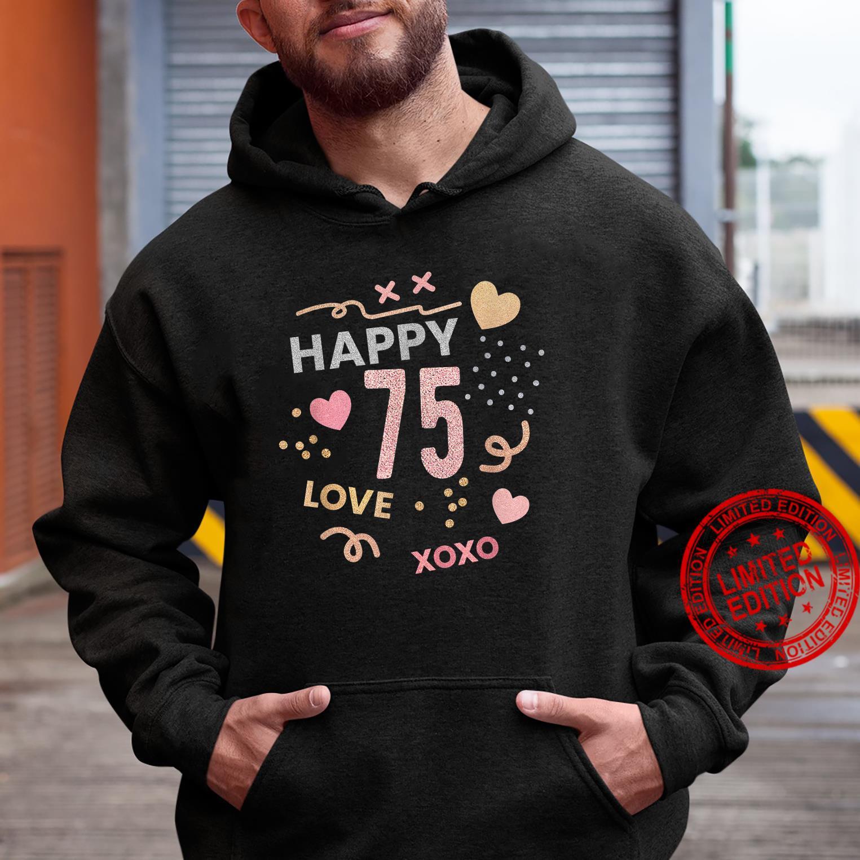 Happy 75th Birthday Shirt 75 Birthday Shirt Girls Shirt hoodie
