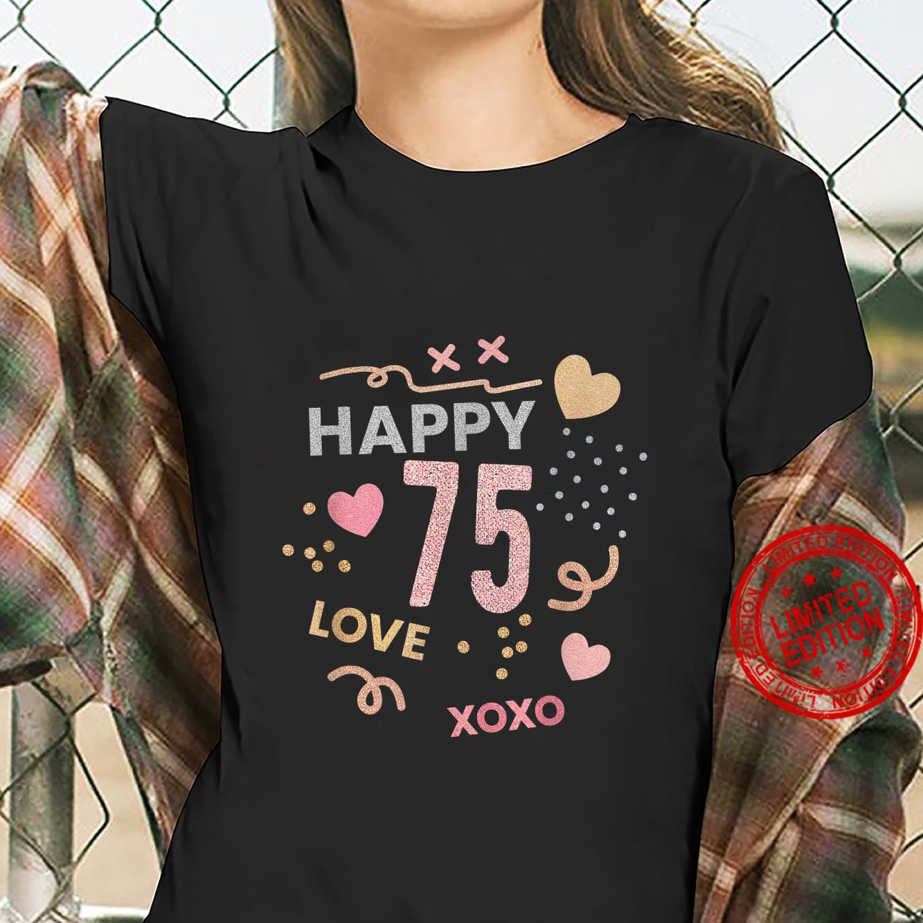 Happy 75th Birthday Shirt 75 Birthday Shirt Girls Shirt ladies tee