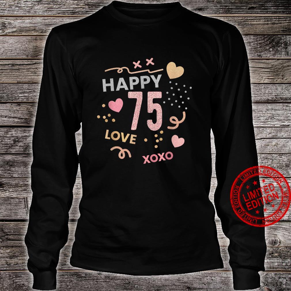 Happy 75th Birthday Shirt 75 Birthday Shirt Girls Shirt long sleeved