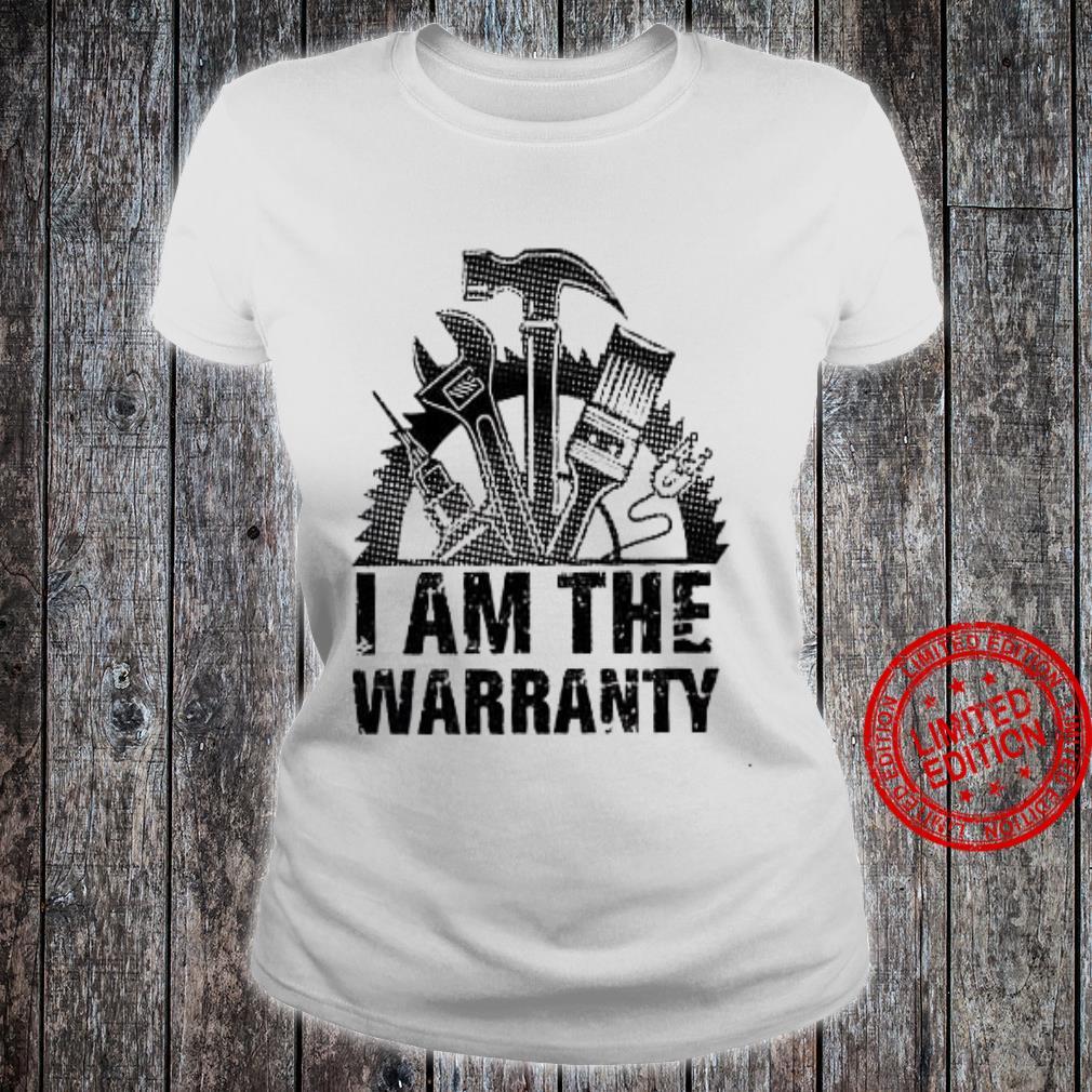 I Am The Warranty Shirt ladies tee