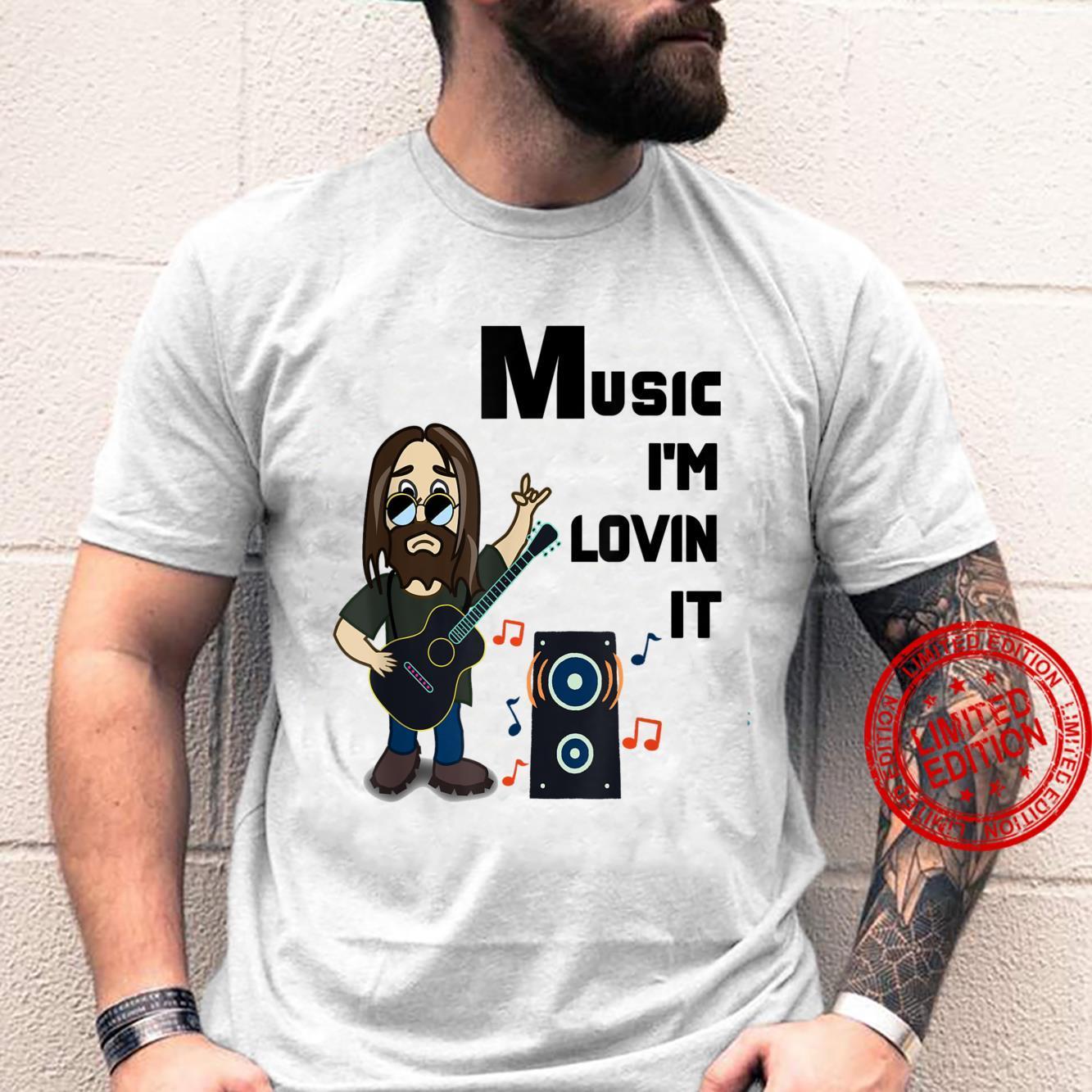 Music I'm Lovin it Shirt
