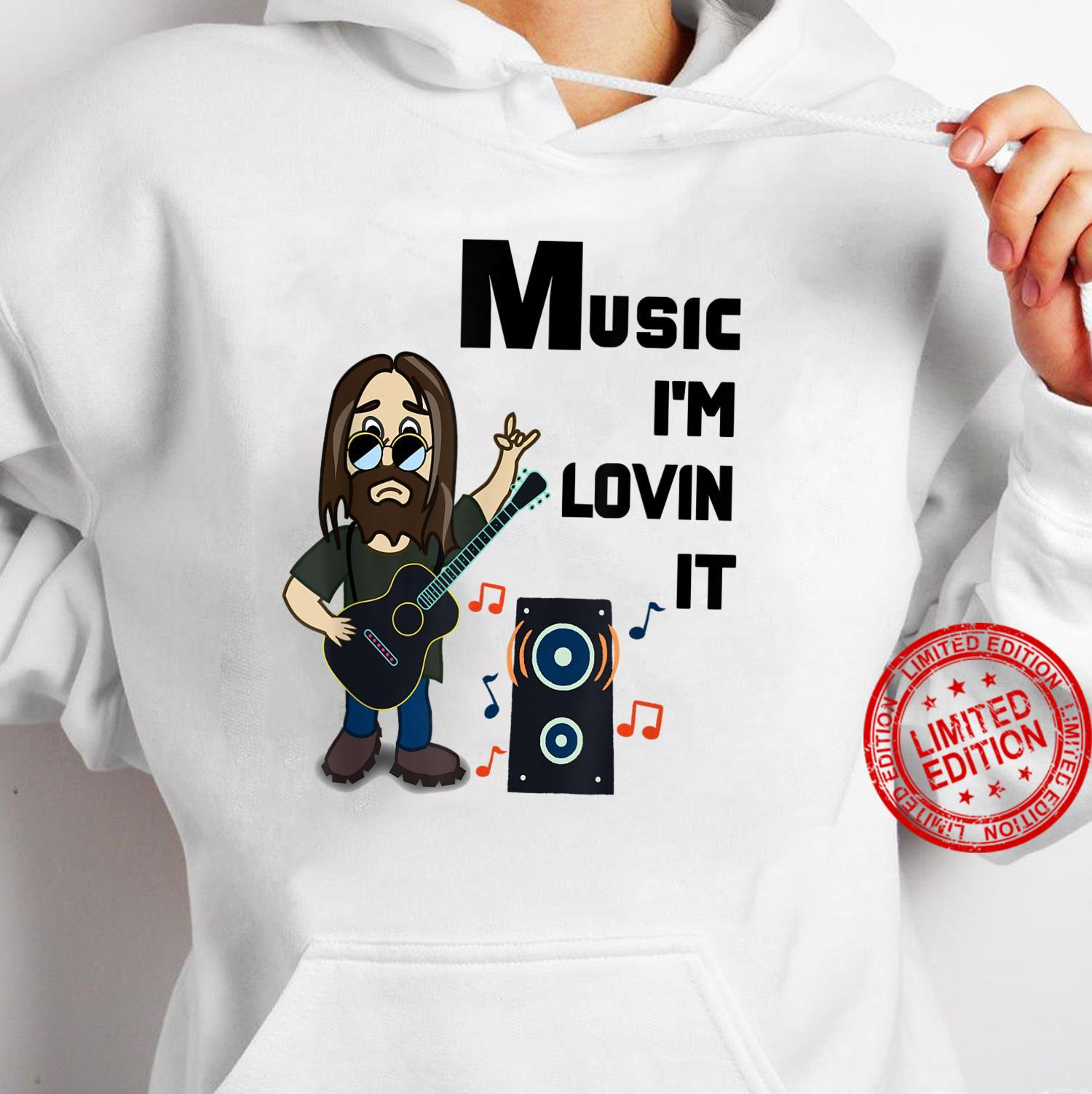 Music I'm Lovin it Shirt hoodie