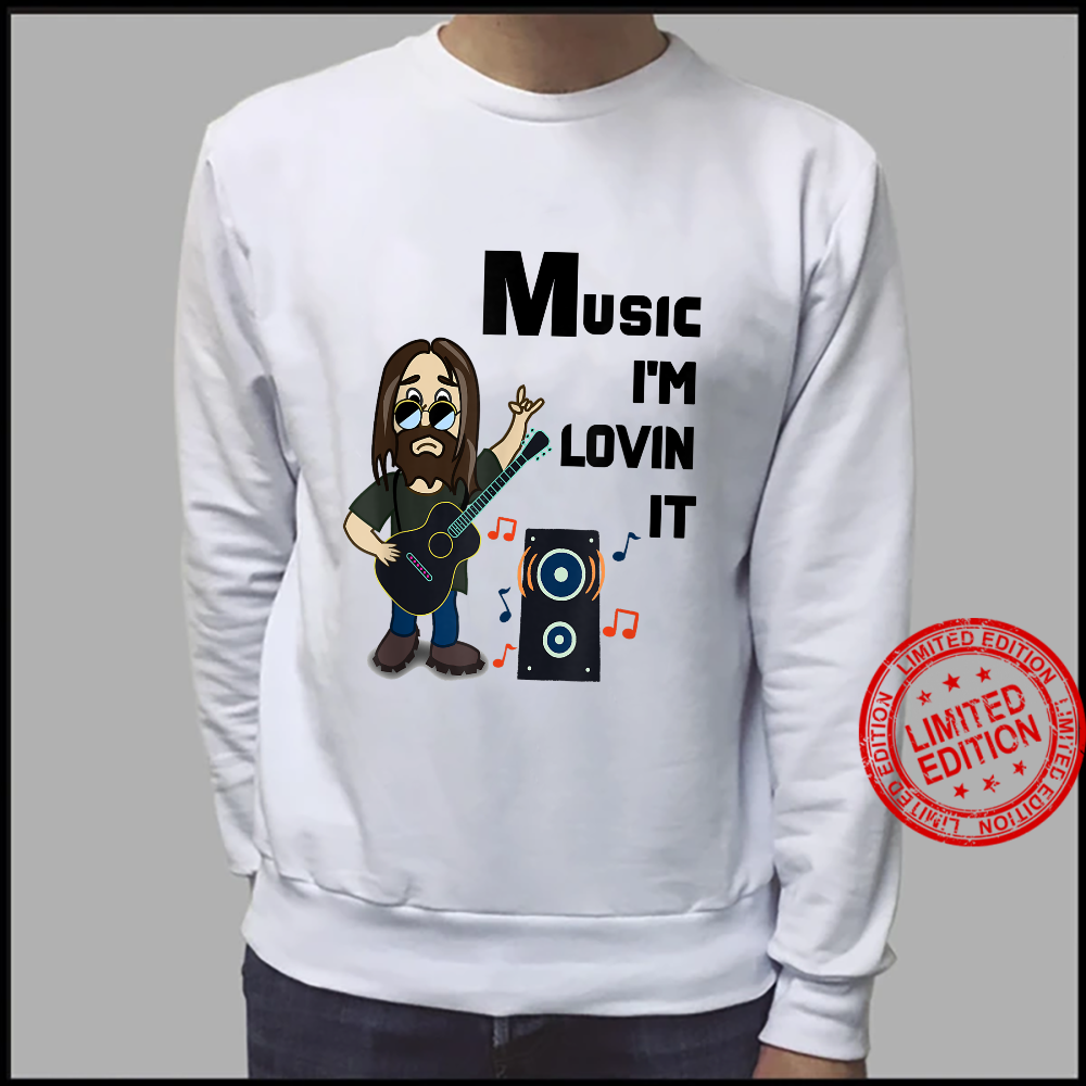 Music I'm Lovin it Shirt sweater