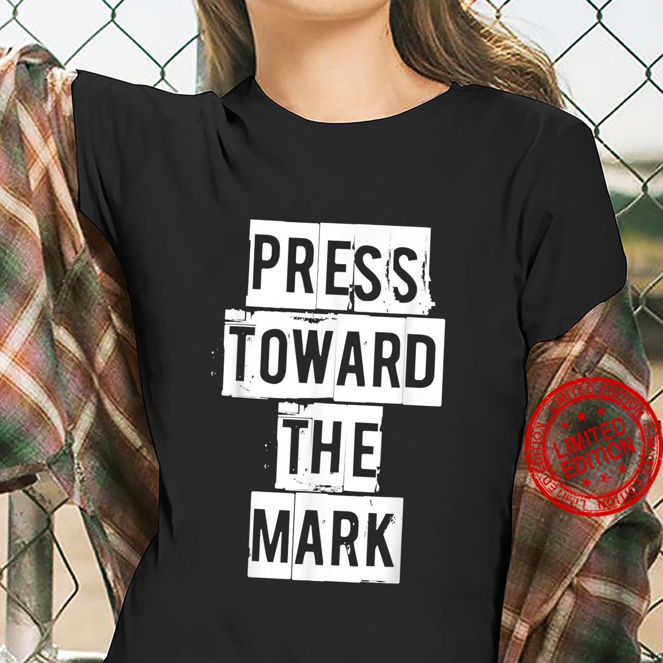 PRESS TOWARD THE MARK inspiration religious Christian Bible Shirt ladies tee