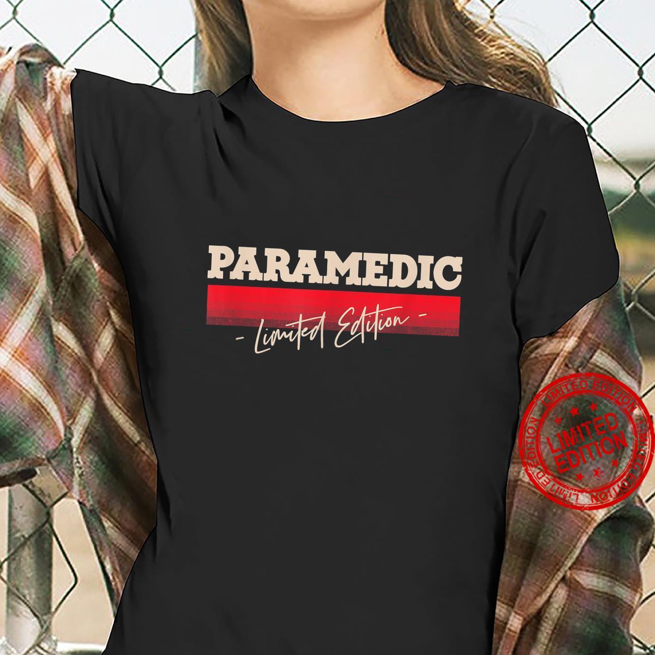 Paramedic Limited Edition EMT Profession Shirt ladies tee