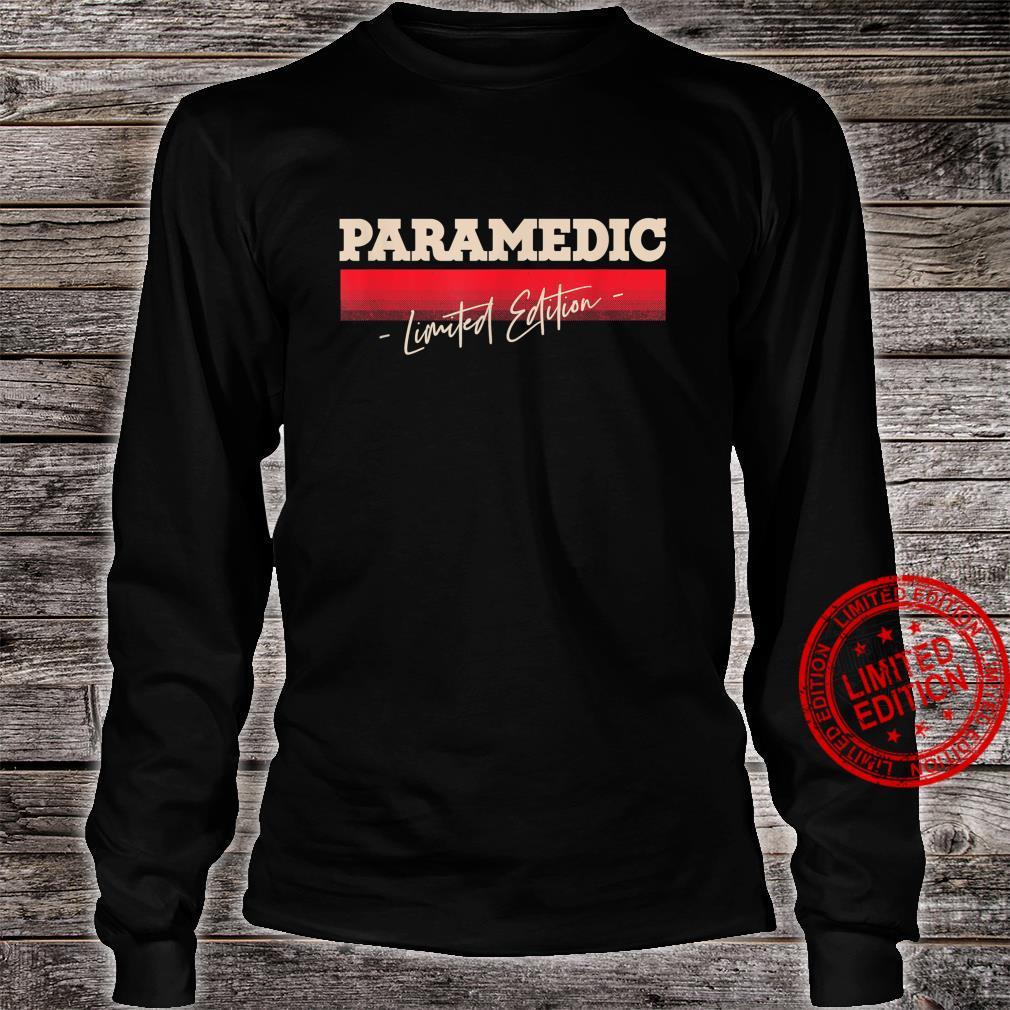 Paramedic Limited Edition EMT Profession Shirt long sleeved