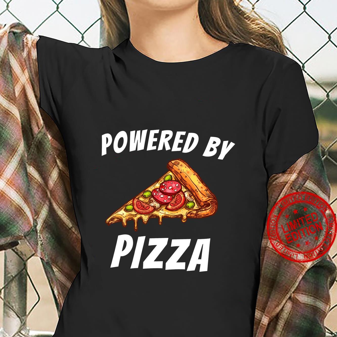 Powered by Pizza Food Foodie Shirt ladies tee