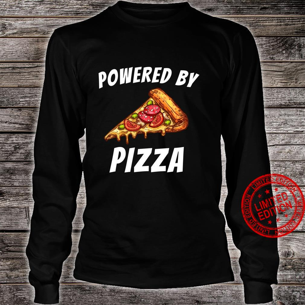 Powered by Pizza Food Foodie Shirt long sleeved