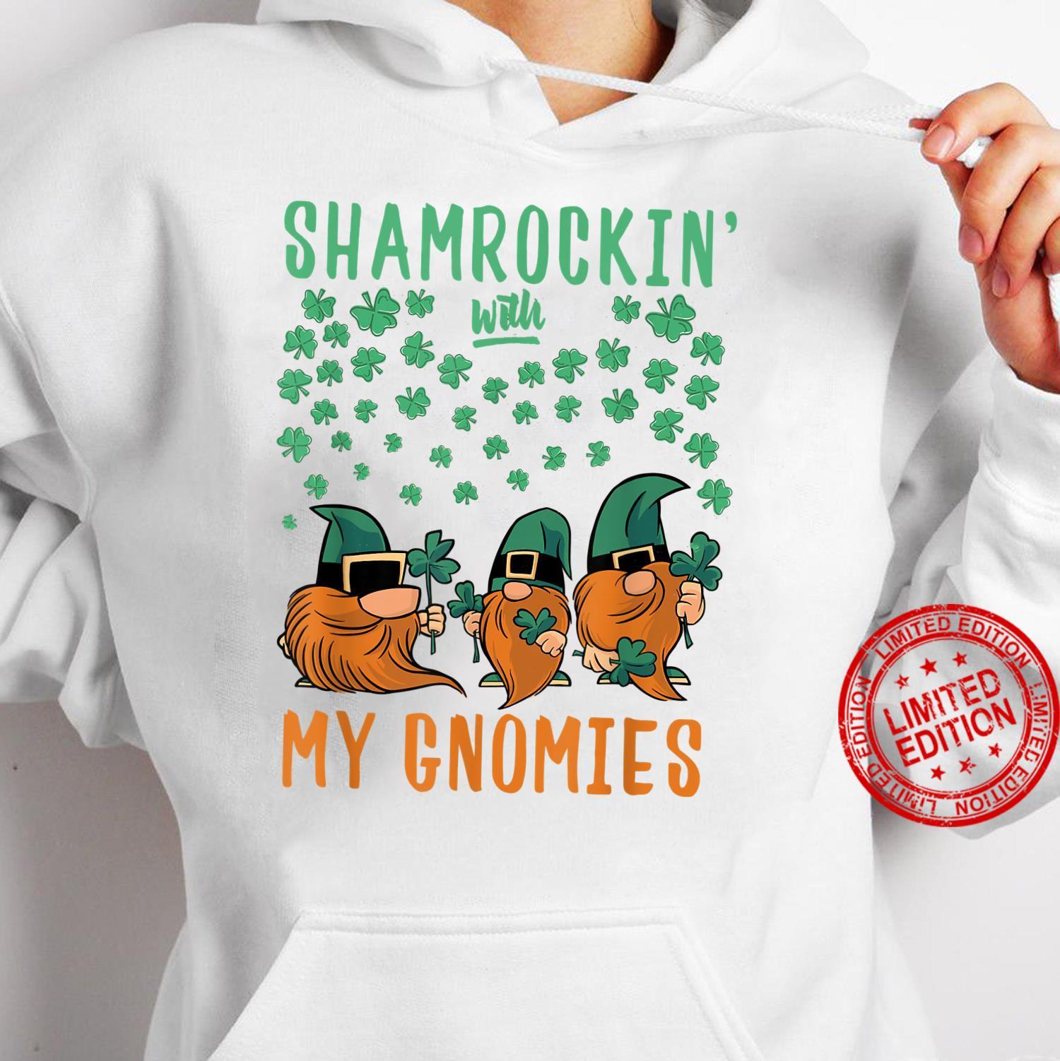 Shamrockin' With My Gnomies St Patrick's Day Gnomes Shirt hoodie