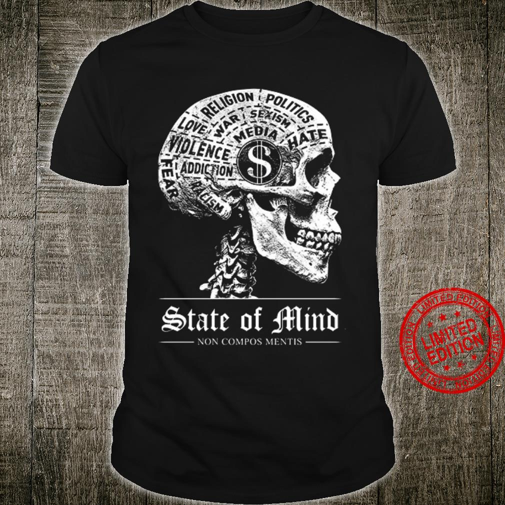 State Of Mind Now Compos Mentis Shirt
