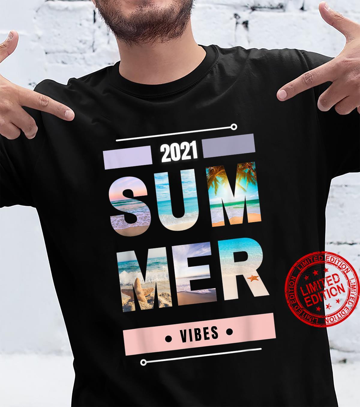 Summer Vibes Beach Vibes Design 2021 Summer Vibes Shirt