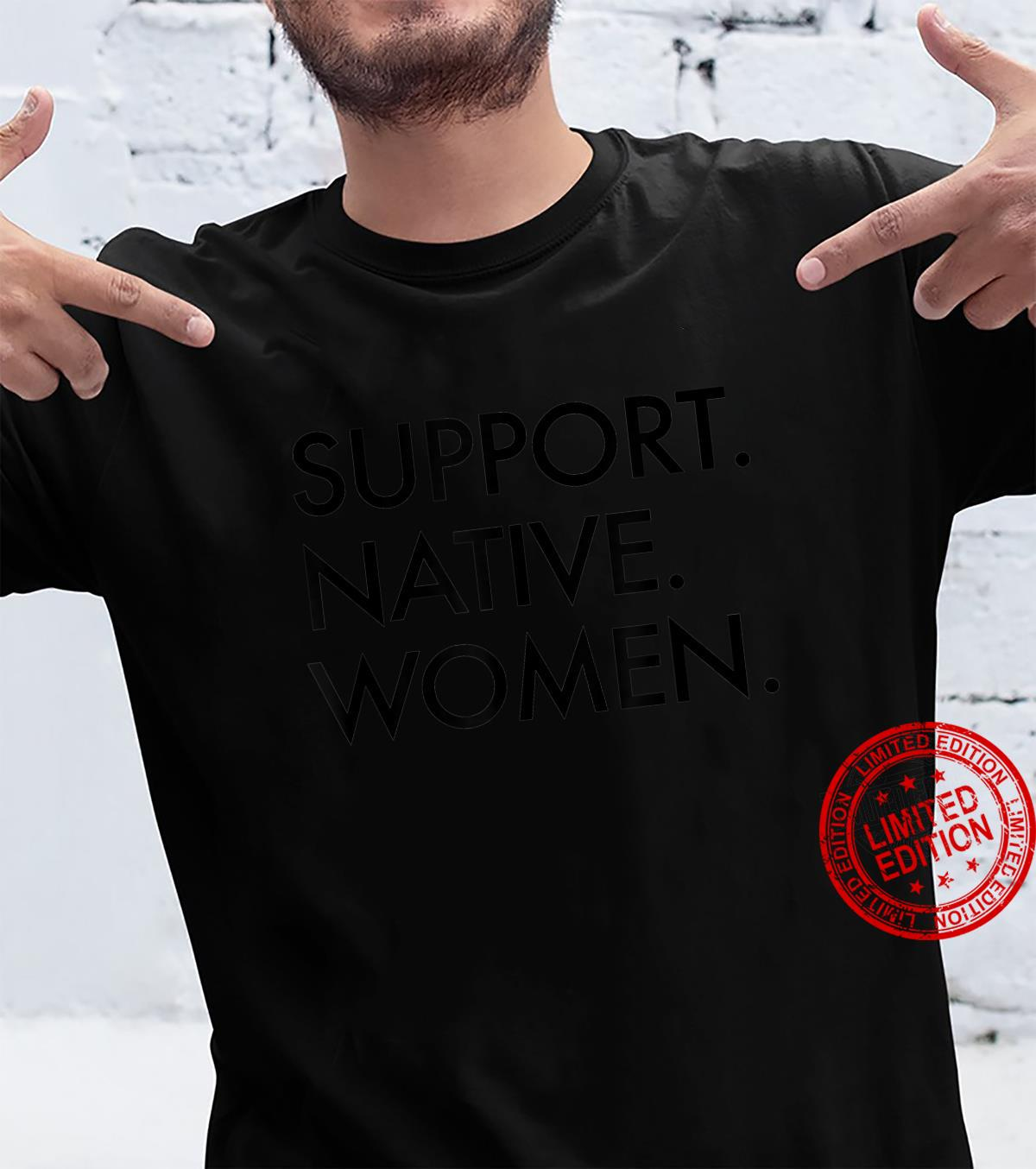 Support Native Native American Indigenous Shirt