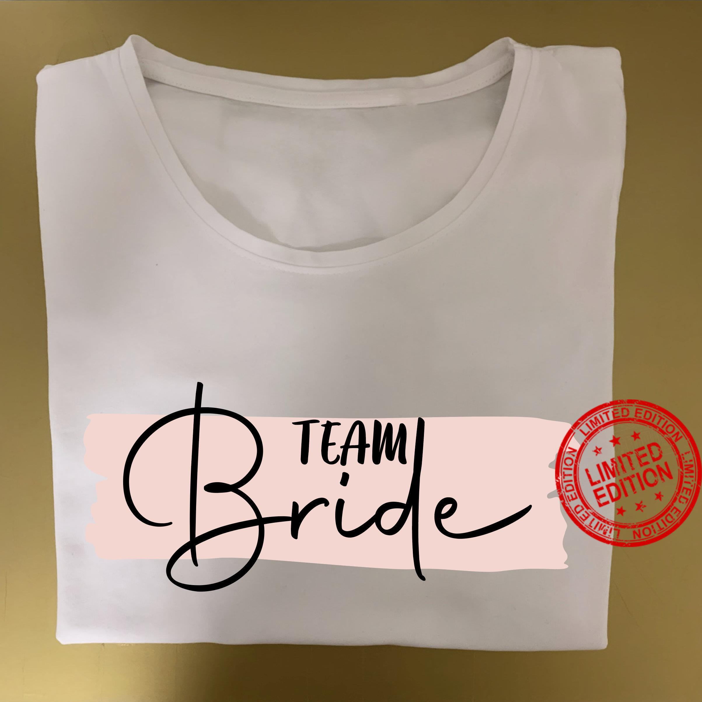 Team Bride , Bride Shirt