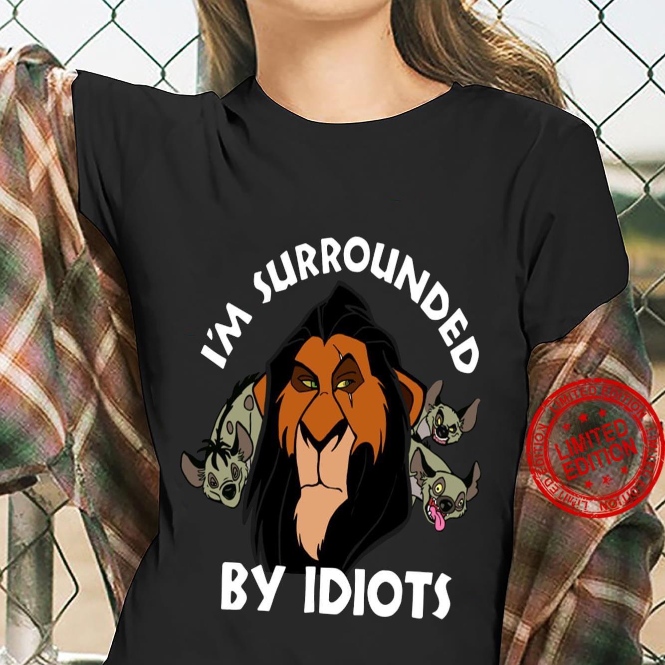 The lion king scar I'm surrounded by idiots shirt ladies tee