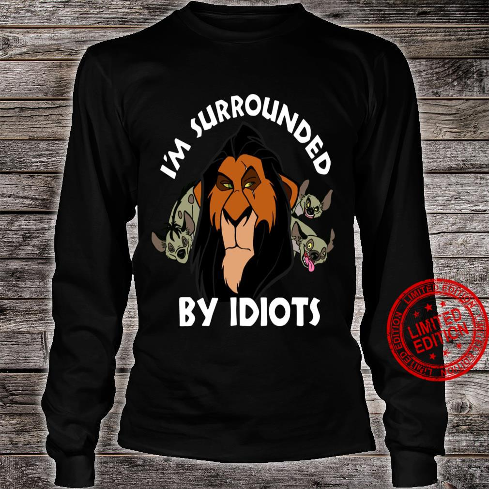 The lion king scar I'm surrounded by idiots shirt long sleeved