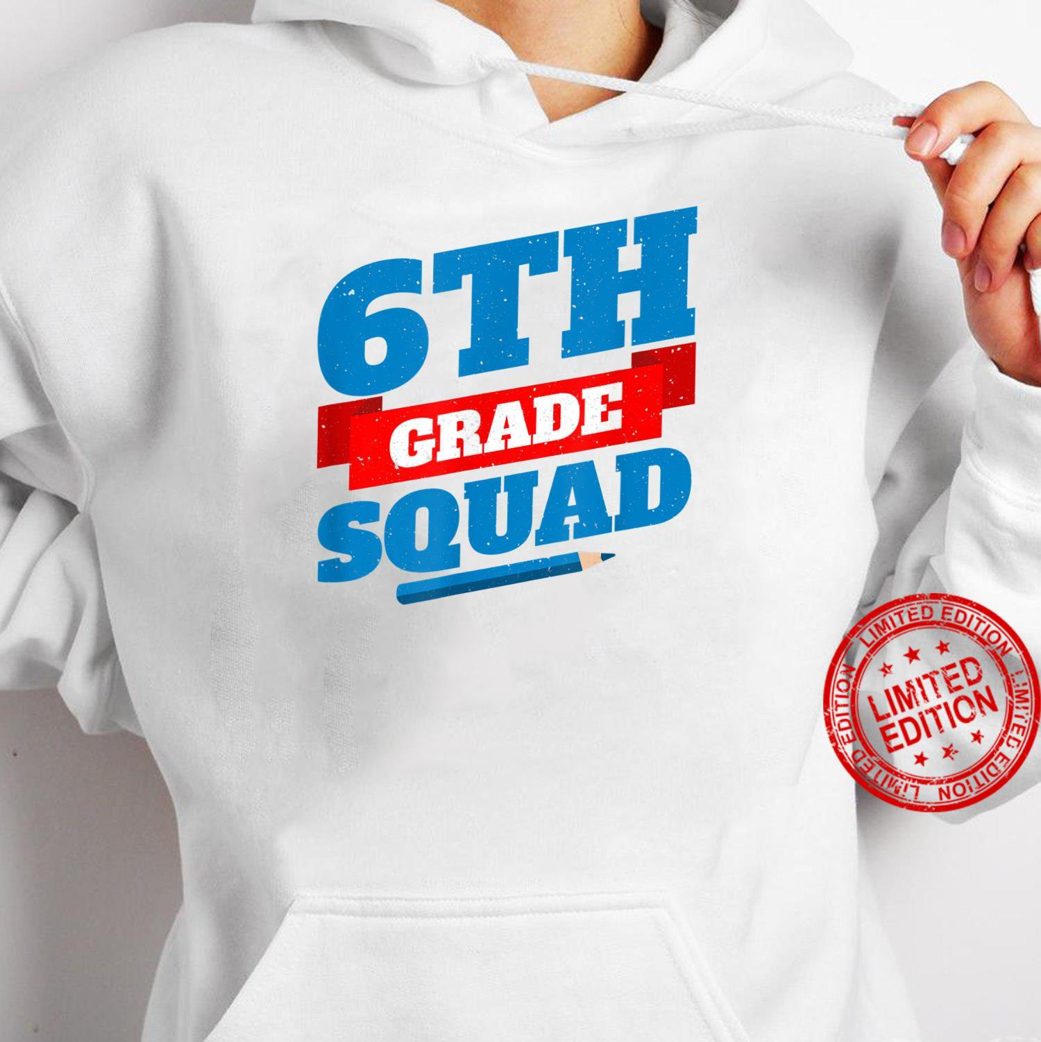 Welcome Back To School 6th Grade Squad Shirt hoodie
