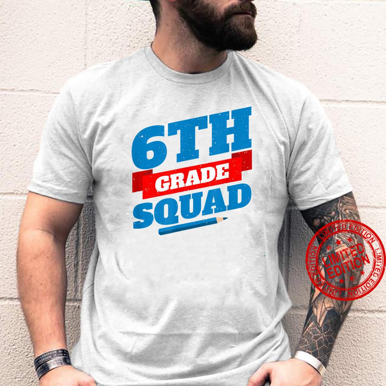 Welcome Back To School 6th Grade Squad Shirt