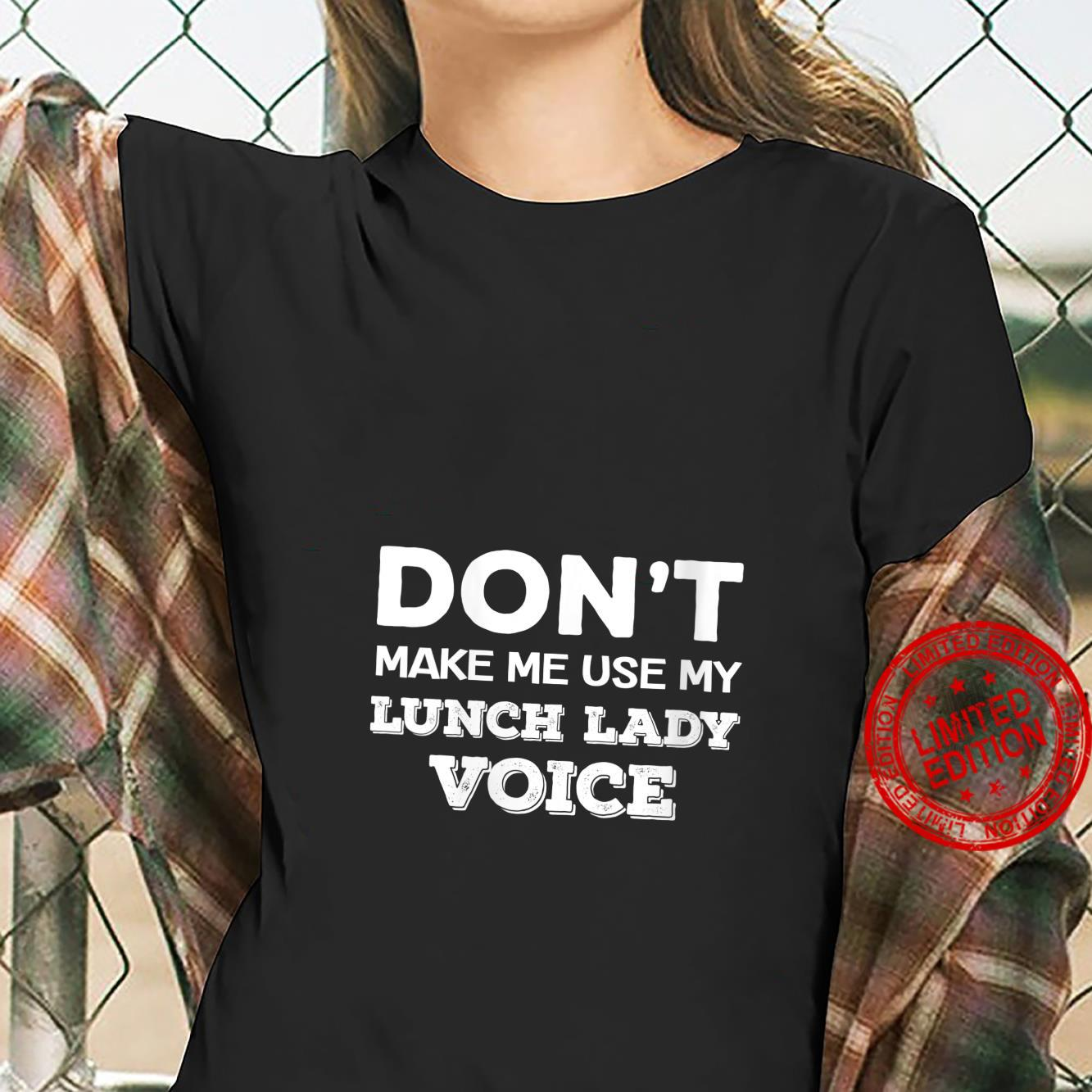 Womens Dont Make Me Use My Lunch Lady Voice Mothers Day Quote Shirt ladies tee