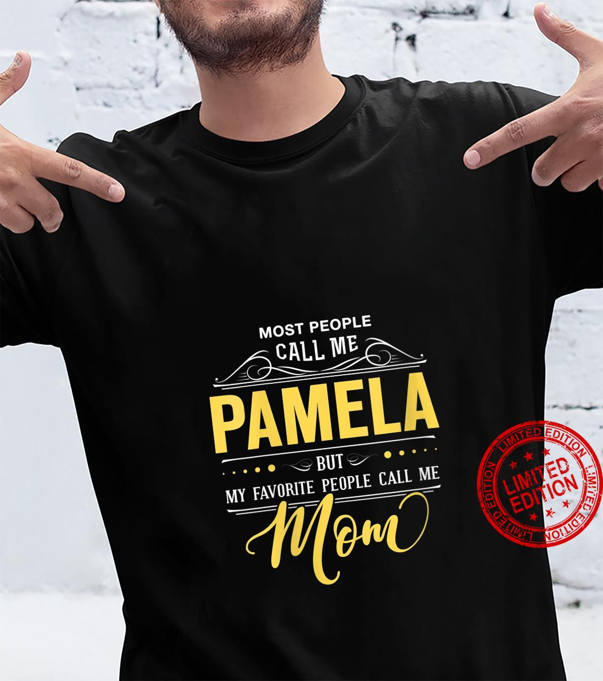 Womens Pamela Name Shirt My Favorite People Call Me Mom Shirt