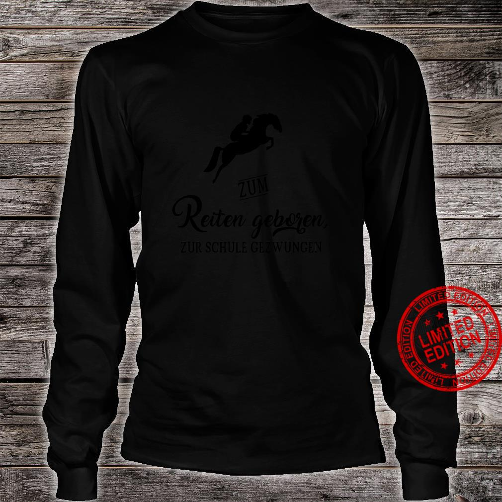 Zum Reiten Geboren Pferde Reitsport Geschenk Mädchen Shirt long sleeved