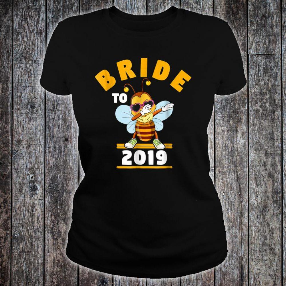 Bride To Be 2019 Dabbing Bee Shirt ladies tee
