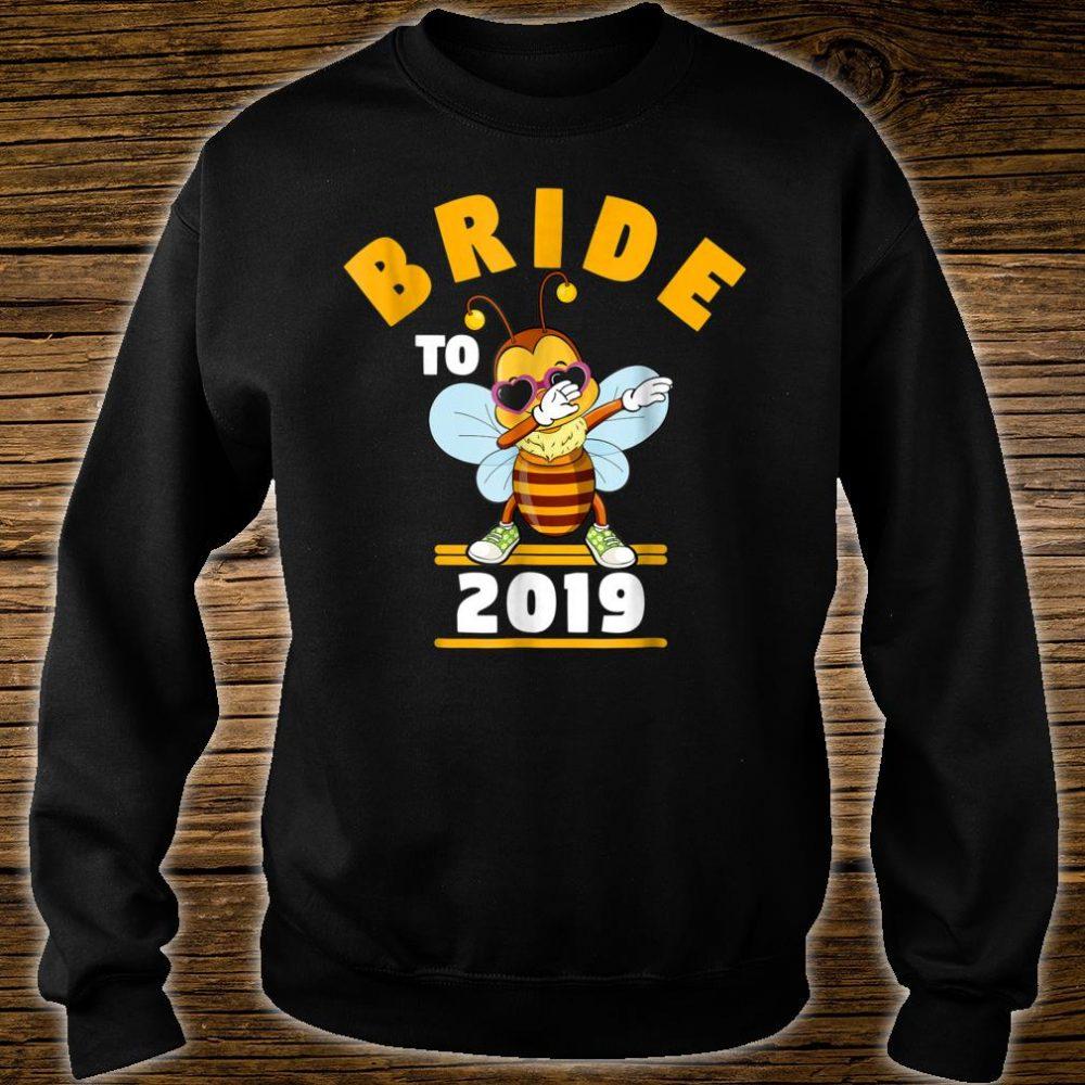 Bride To Be 2019 Dabbing Bee Shirt sweater