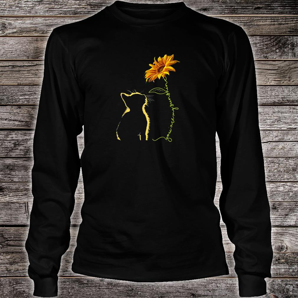 Cat you are my sunshine sunflower shirt long sleeved