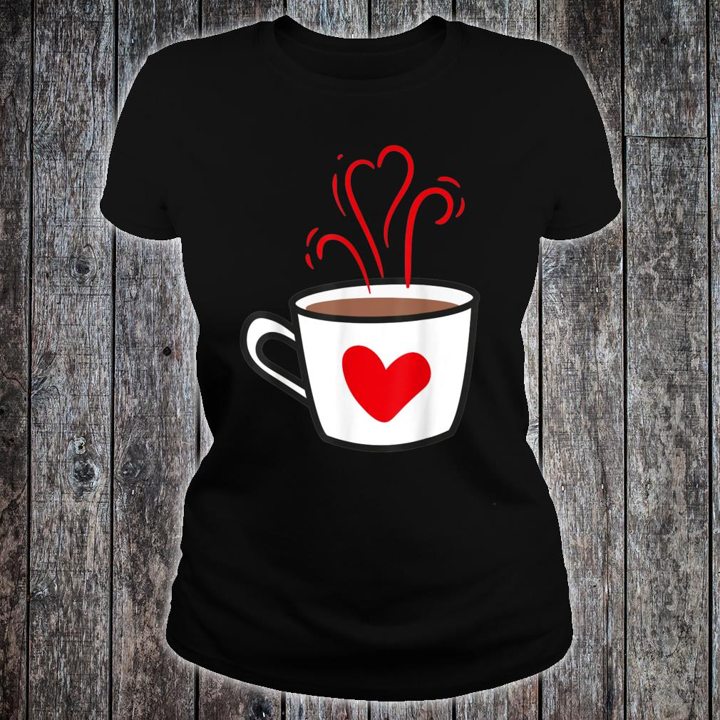 Cute Love Coffee Drinker reddish Heart shaped Latte Mug Shirt ladies tee