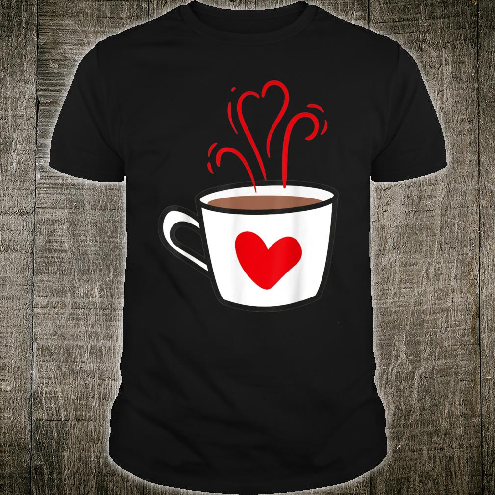 Cute Love Coffee Drinker reddish Heart shaped Latte Mug Shirt
