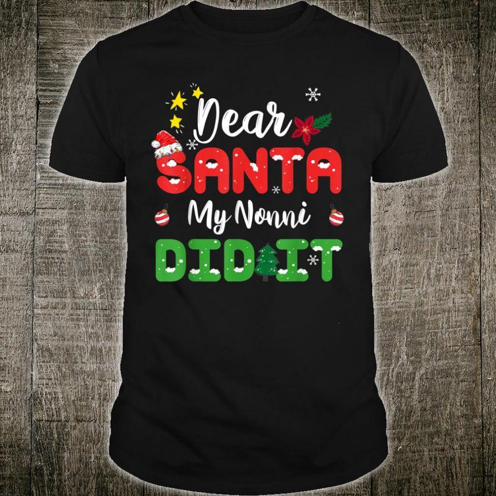 Family Christmas Dear Santa My Nonni Did It Shirt