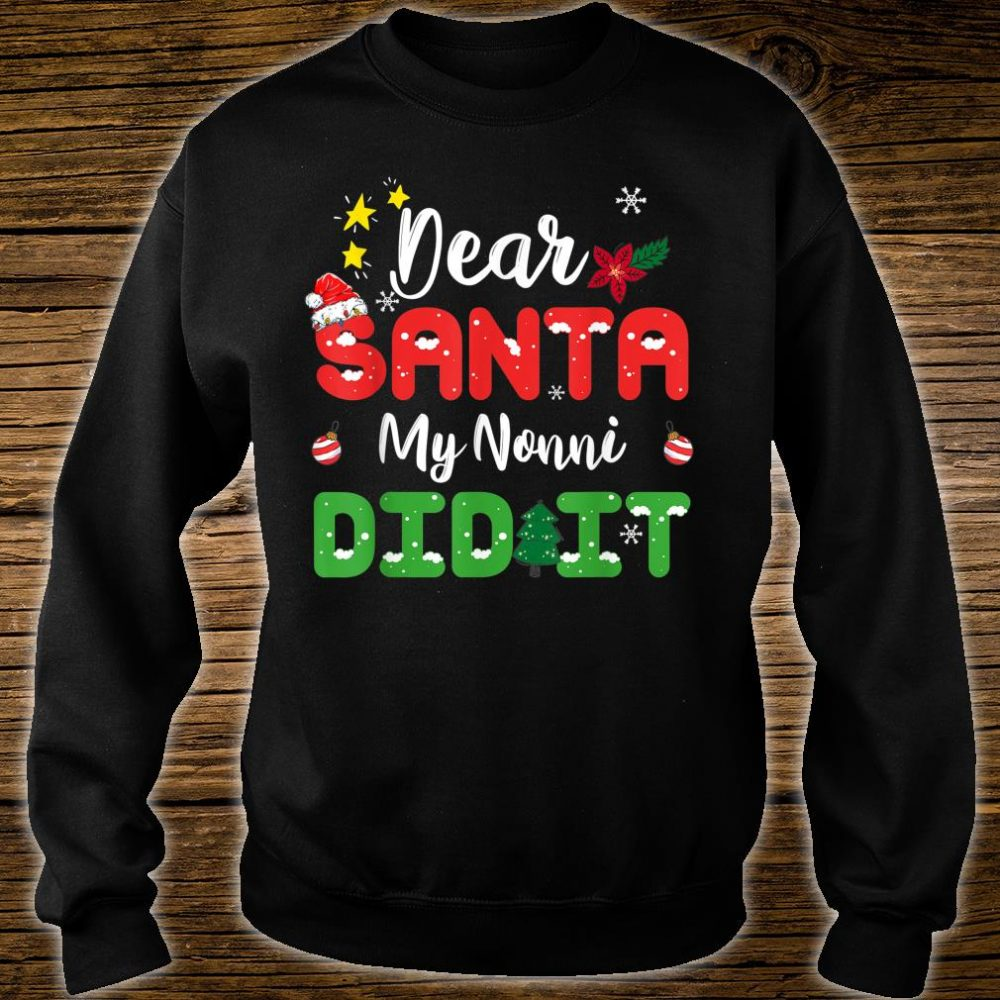Family Christmas Dear Santa My Nonni Did It Shirt sweater