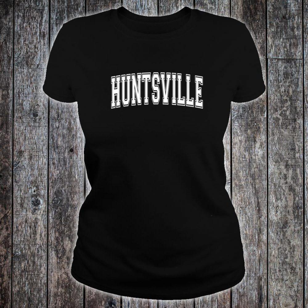 HUNTSVILLE TX TEXAS USA Vintage Sports Varsity Style Shirt ladies tee