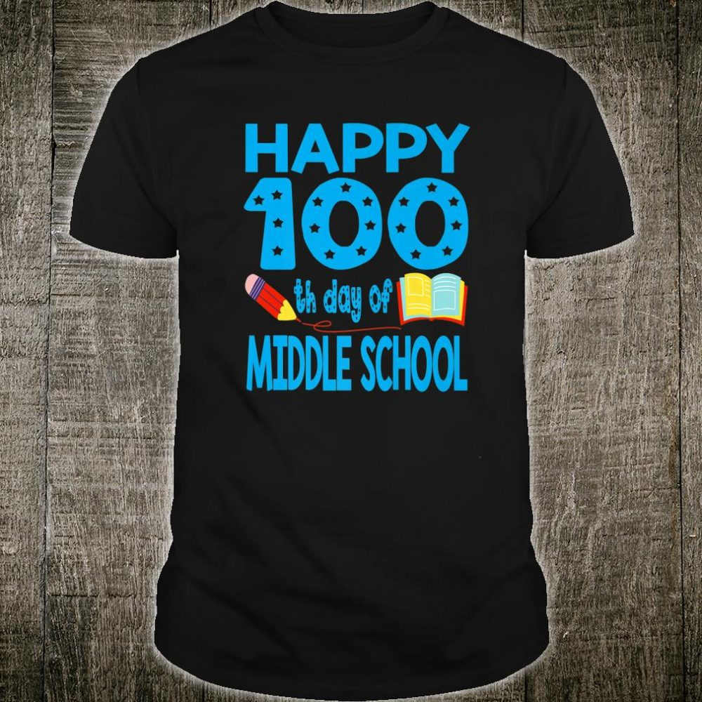 Happy 100th Day of Middle School Teachers & Shirt
