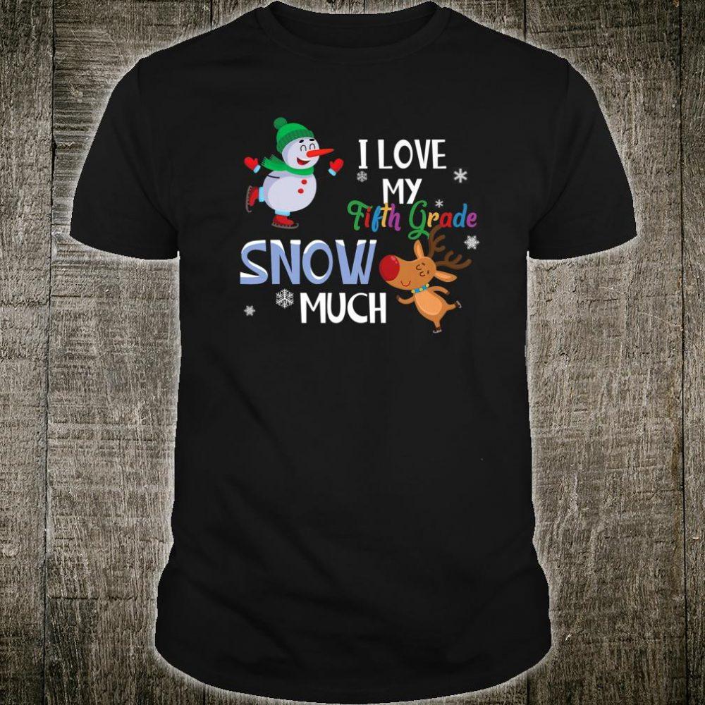 I Love my Fifth Grade Snow Much Teacher Christmas Xmas Shirt