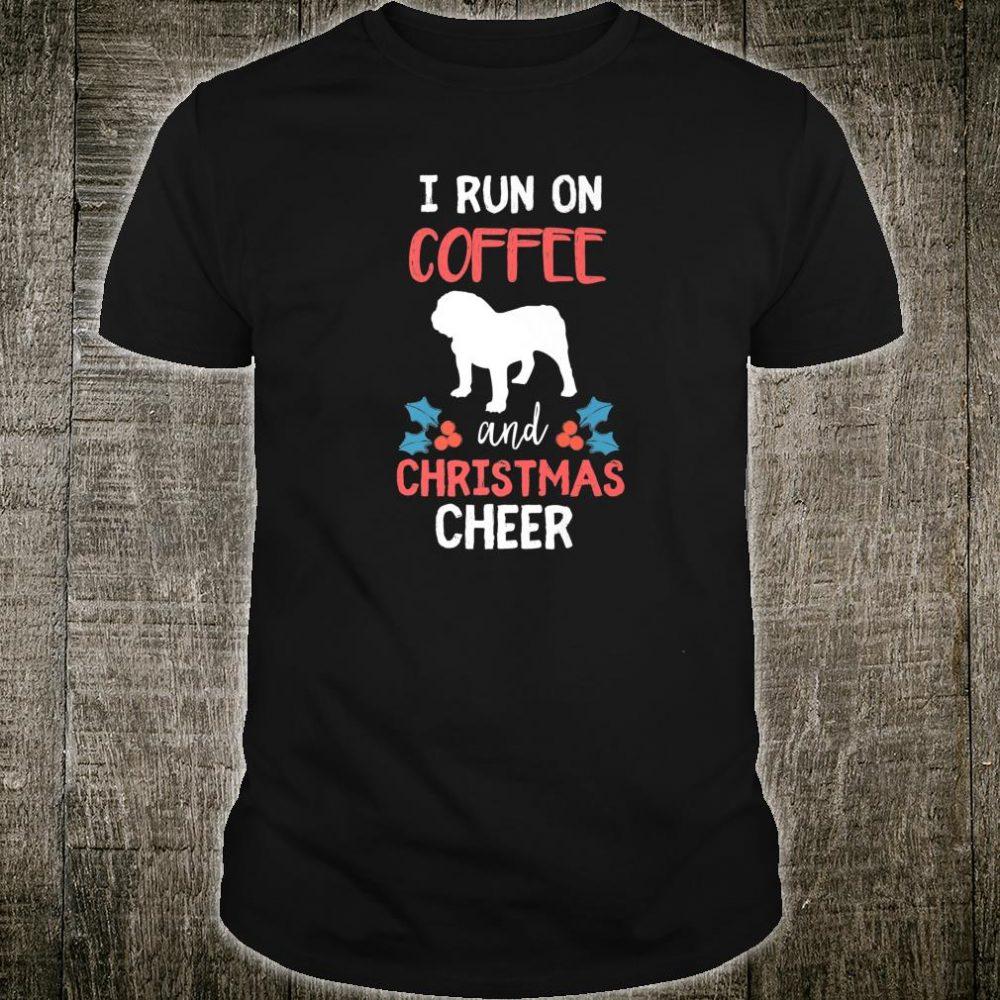I Run On Coffee English Bulldog & Christmas Cheer Dog Owner Shirt