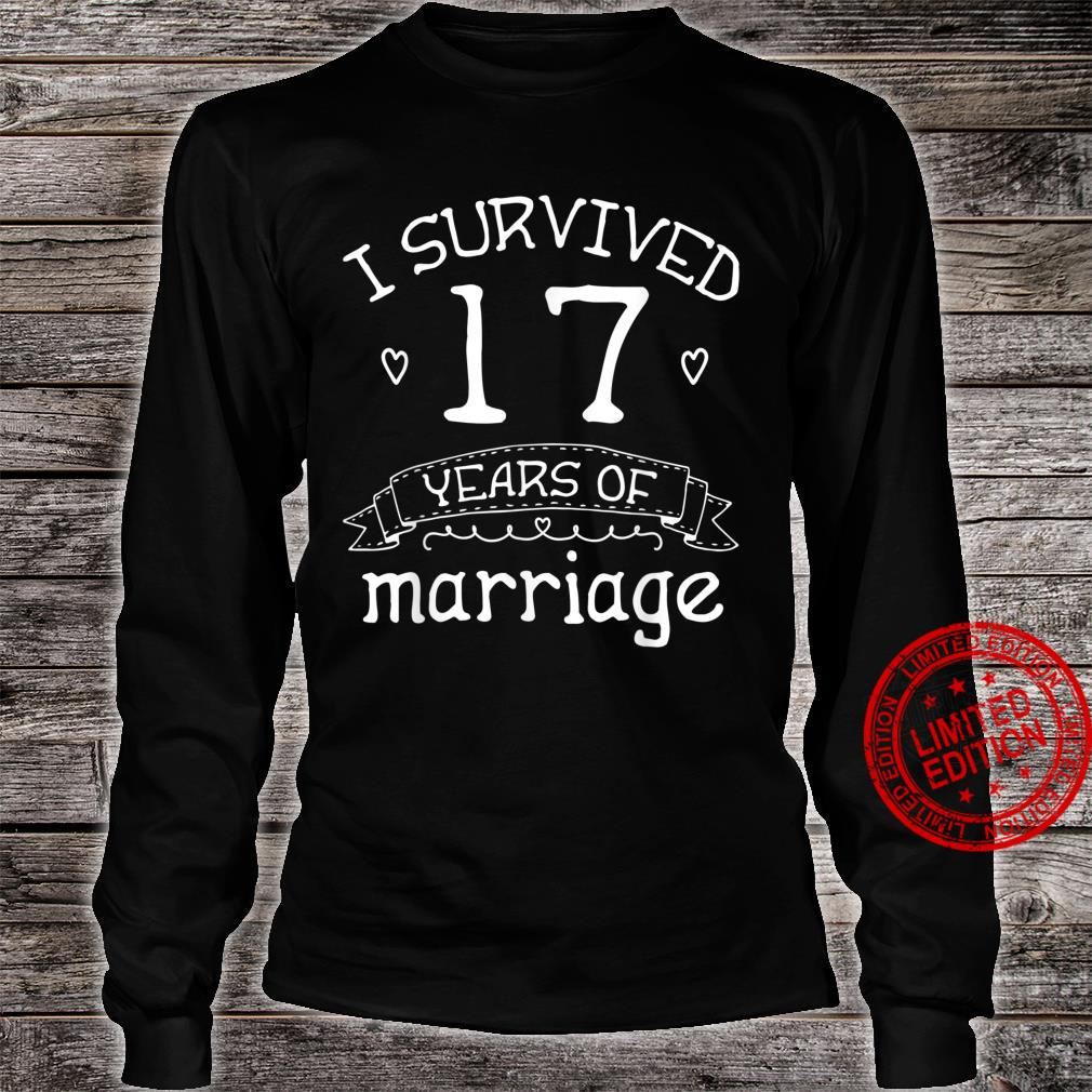 I Survived 17 Years of Marriage Couple 17th Anniversary Shirt long sleeved