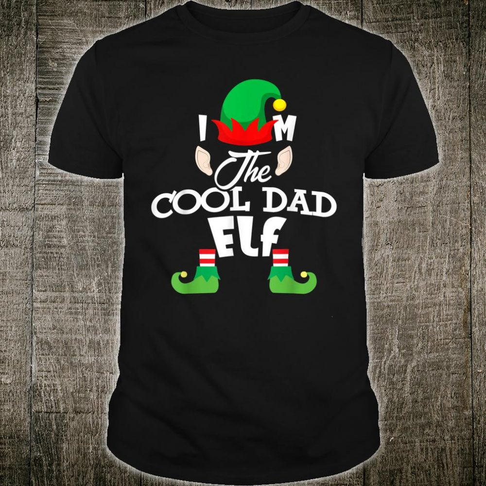 I'm The Cool Dad Elf Christmas Shirt