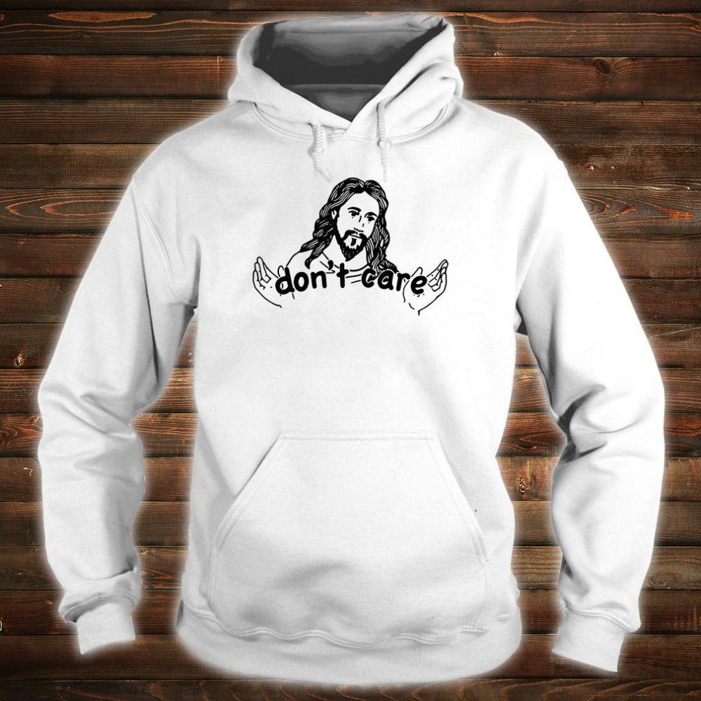 Jesus don't care shirt hoodie