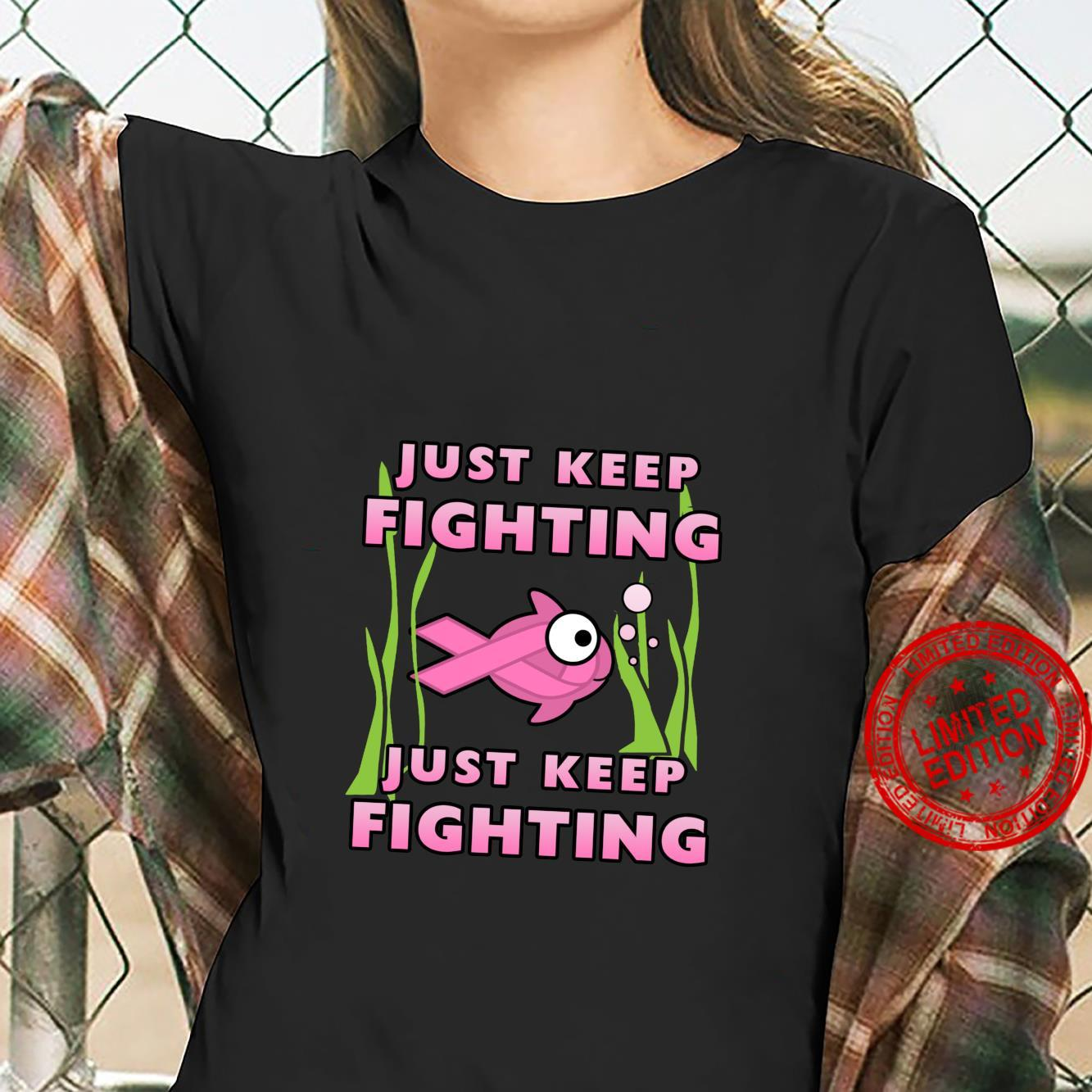 Just Keep Fighting Breast Cancer Awareness Month Shirt ladies tee