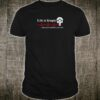 Life is simple either you're qualified or you're not shirt