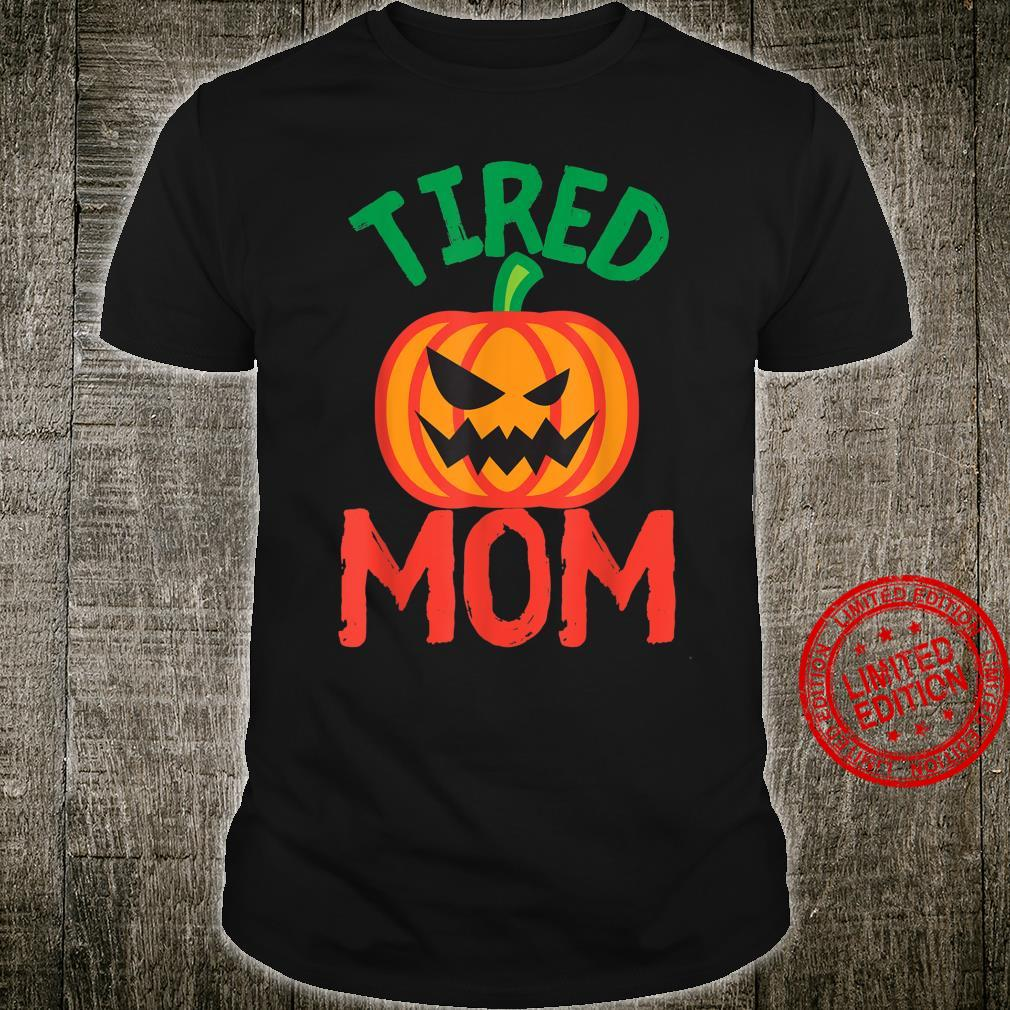 MOM Halloween Tired Moms Mama Pumpkin Costume Shirt