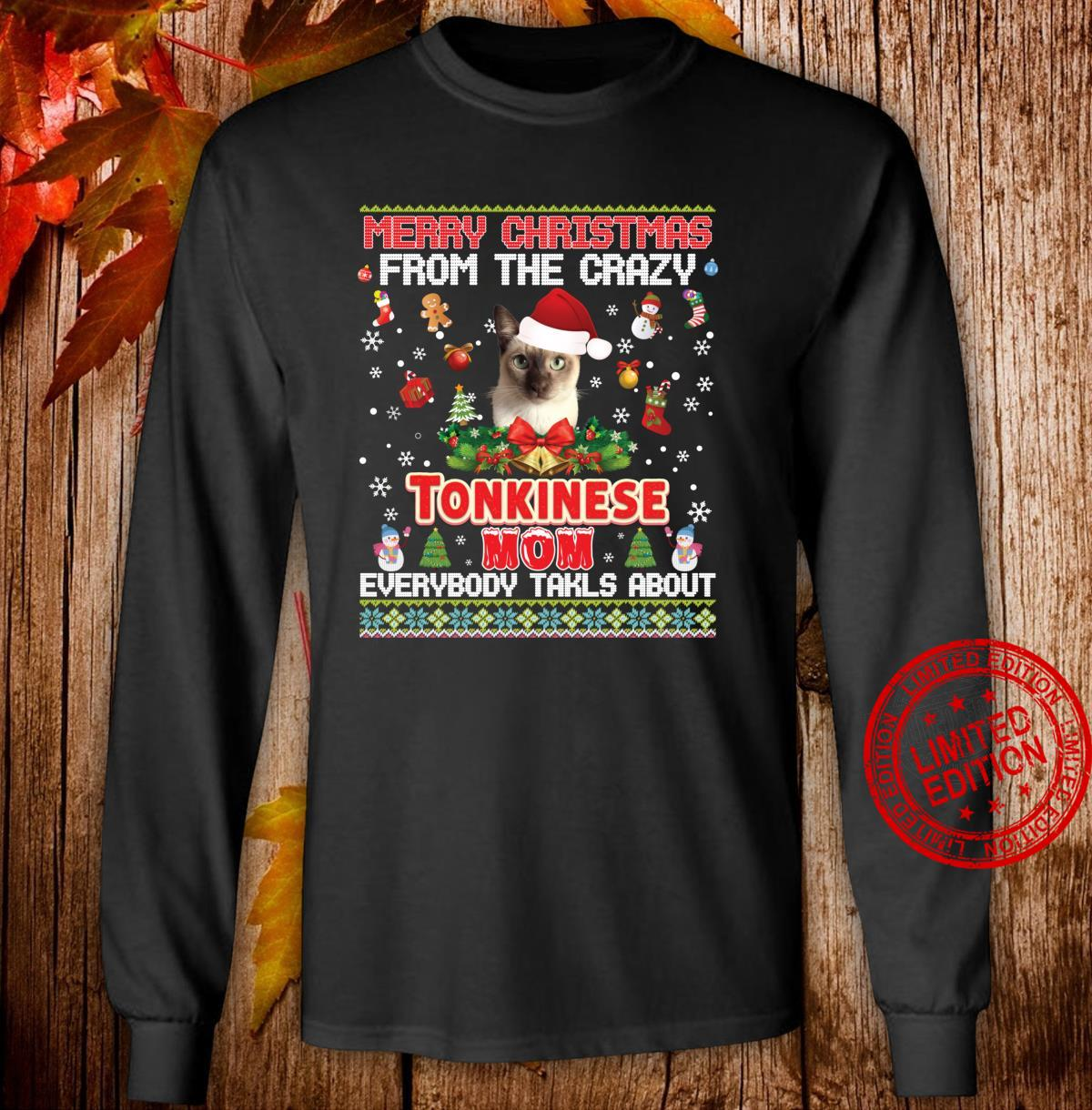 Merry Christmas From The Tonkinese Cat Mom Everybody Talks Shirt long sleeved