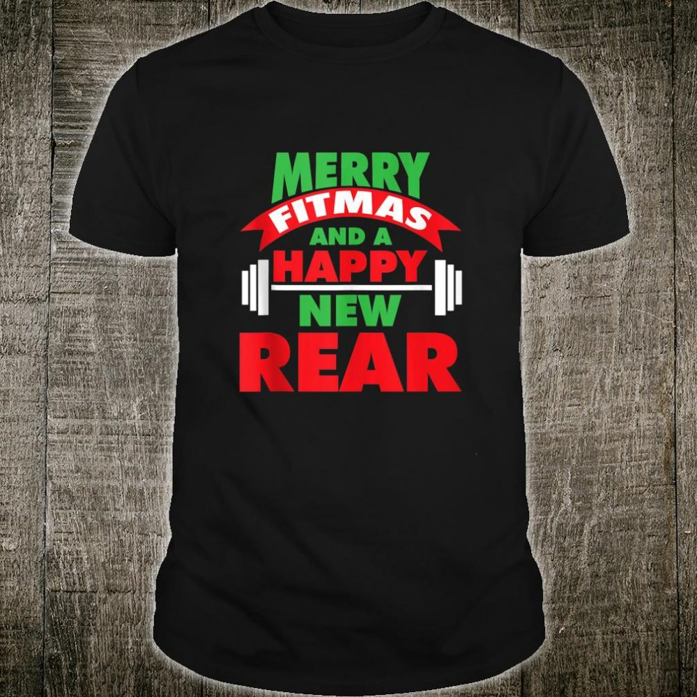 Merry Fitmas And A Happy New Rear Fun Holiday Workout Shirt