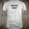 Negative nancy shirt