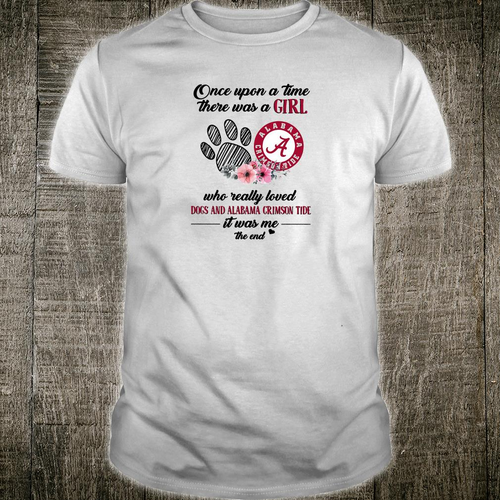 on sale e302e 55b4c Once upon a time there was a girl who really loved dogs and alabama crimson  tide shirt